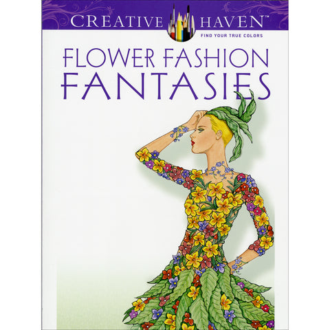 Dover Publications-Creative Haven: Flower Fashion Fantasies