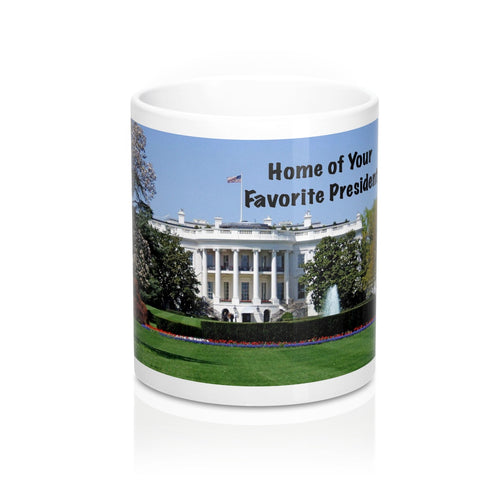 Home of Your Favorite President Mug