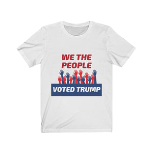 WE THE PEOPLE VOTED TRUMP