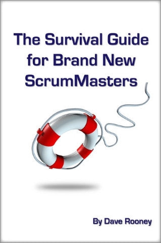 The Survival Guide for Brand New ScrumMasters