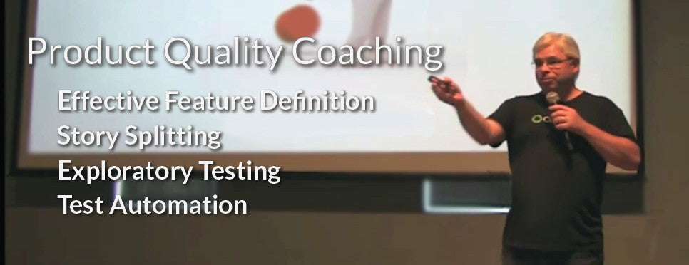 Product Quality Coaching - Effective Feature Definition, Exploratory Testing, Test Automation