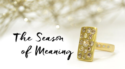 The Season of Meaning by Hannah Blount Jewelry | Cyber Monday 2017