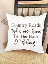 Load image into Gallery viewer, Country Roads Take Me Home Pillow (P-FL-117)
