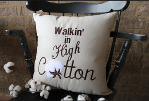 Walkin' In High Cotton Pillow