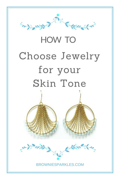 How to Choose Jewelry to Suit Your Skin Tone