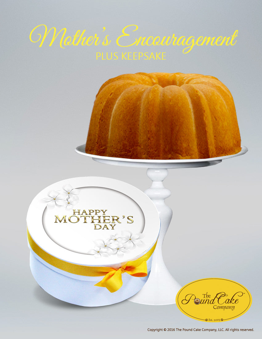 Mother's Encouragement - The Pound Cake Company