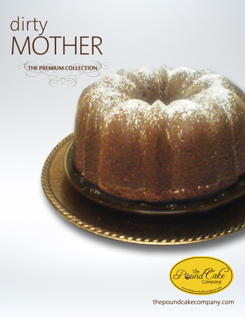 Dirty Mother - The Pound Cake Company