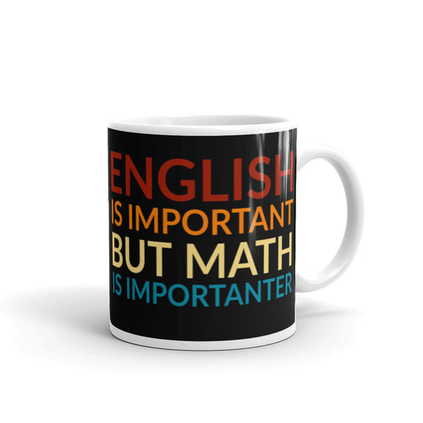 English is Important but Math is Importanter Mug - Minute Math