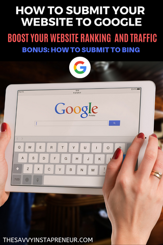 Increase Traffic and Get Indexed: How to Submit Your Website or Blog to Google plus Bing
