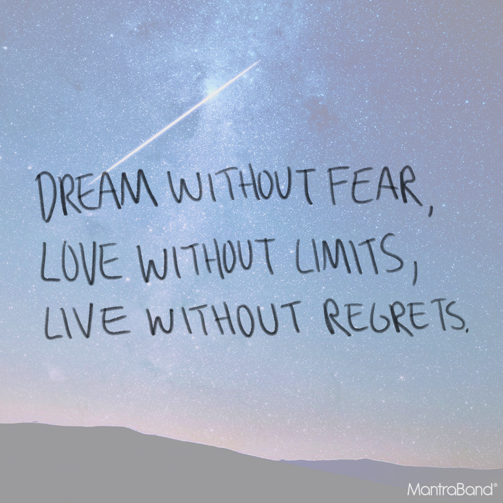 Dream Without Fear Love Without Limits: DREAM WITHOUT FEAR, LOVE WITHOUT LIMITS, LIVE WITHOUT