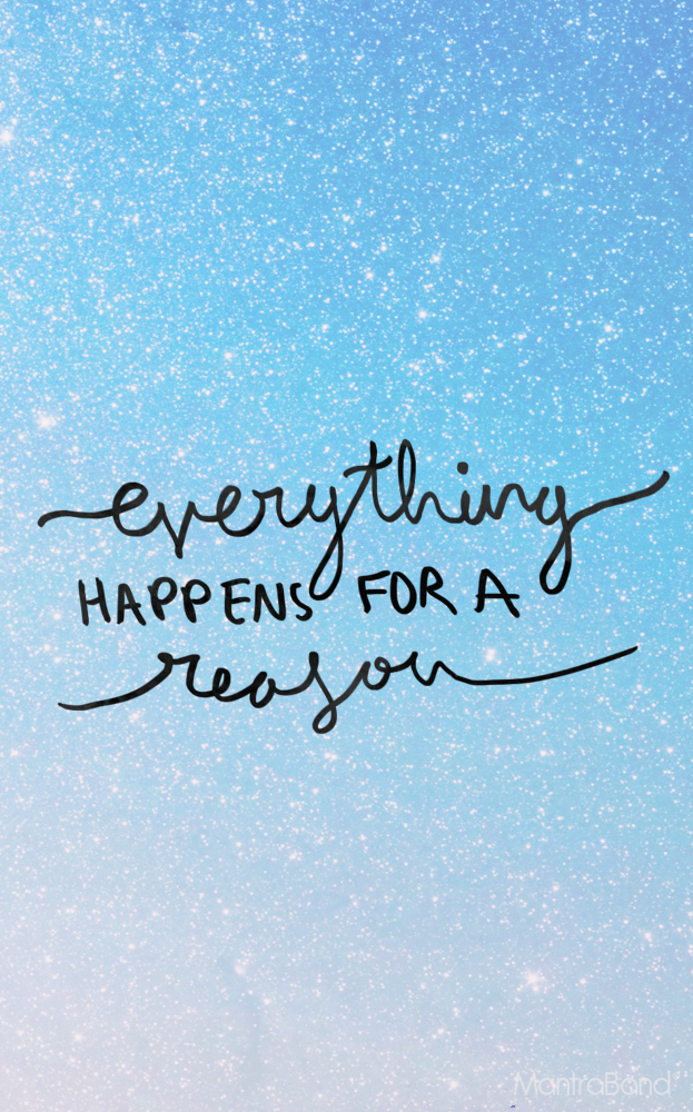 Everything Happens For A Reason – MantraBand® Bracelets