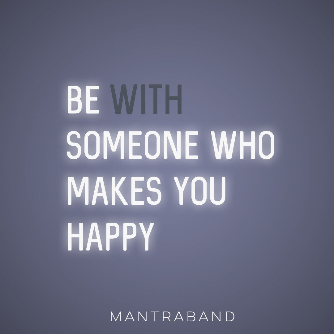 Quotes About That One Person That Makes You Happy: MantraBand® Bracelets