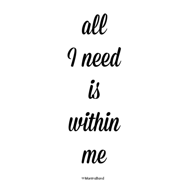 All I Need Is Within Me