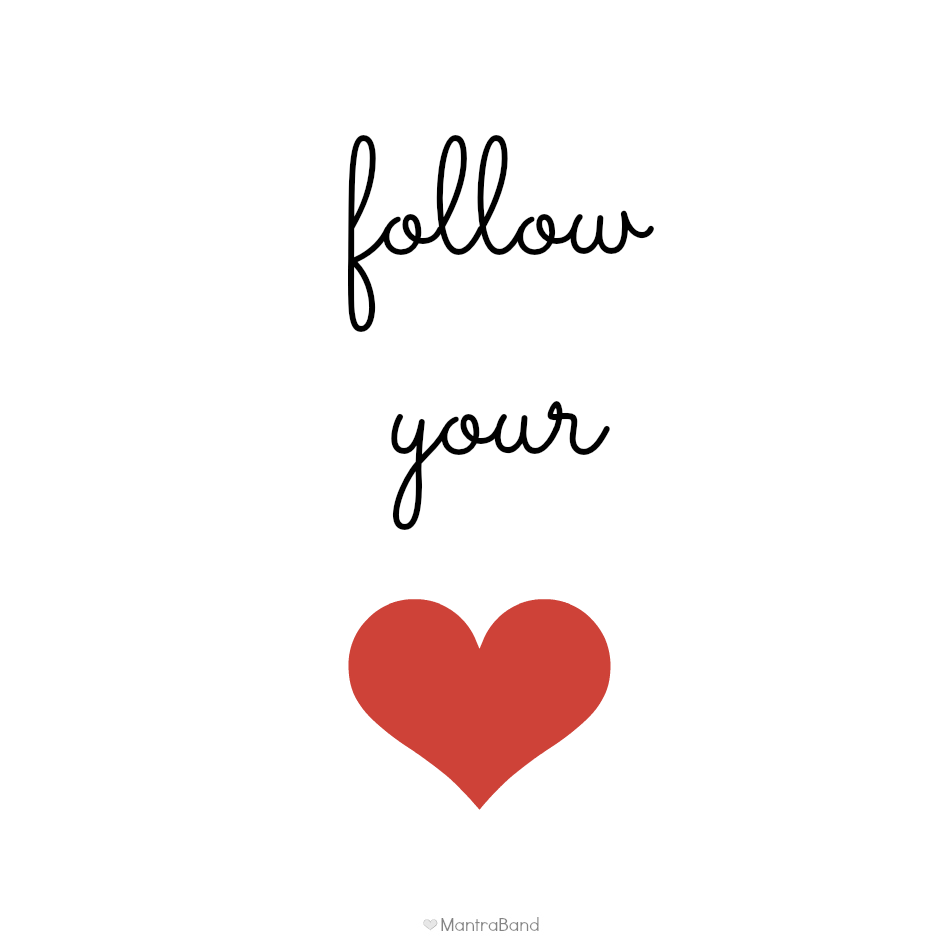Image result for follow your heart