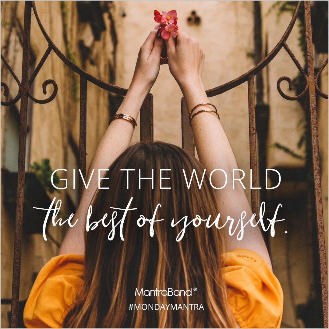Give the World the Best of Yourself