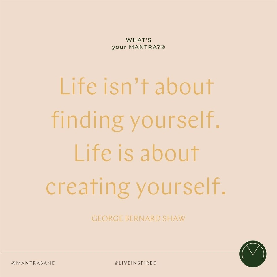 Quote that says LIFE ISN'T ABOUT FINDING YOURSELF. LIFE IS ABOUT CREATING YOURSELF.