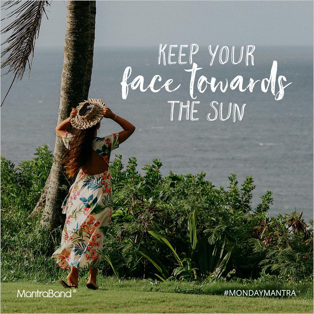 Keep Your Face Towards The Sun