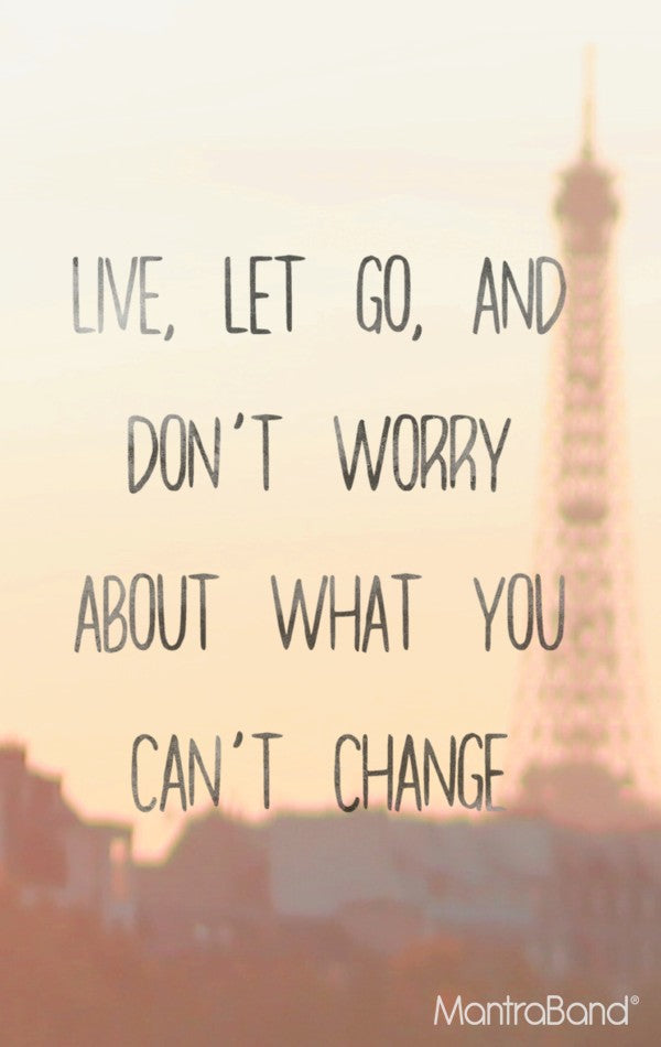 Live, Let Go, And Don't Worry