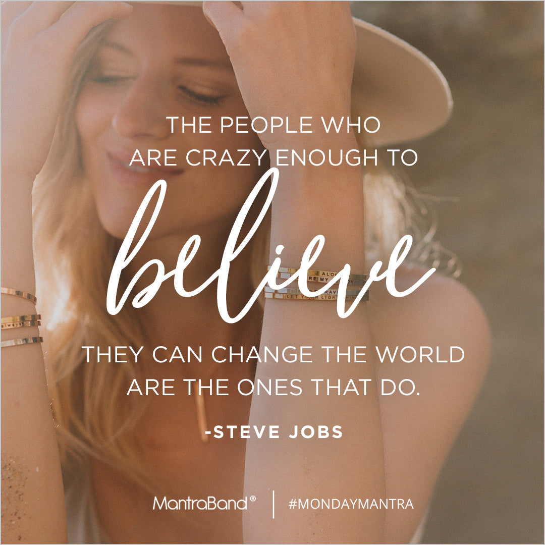 the people who are crazy enough to believe they can change the world
