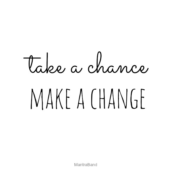 Take a Chance, Make a Change