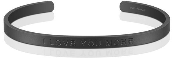 I Love You More (for men)