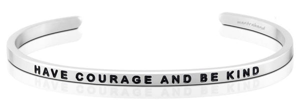 Bracelets - Have Courage And Be Kind
