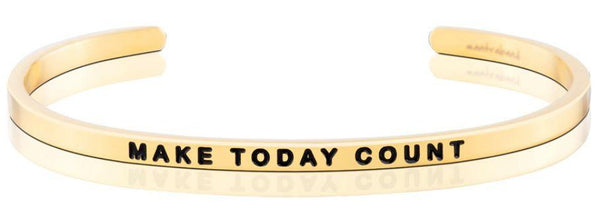 Bracelets - Make Today Count