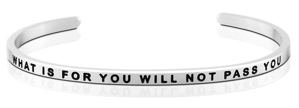 Bracelets - What Is For You Will Not Pass You