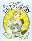 Tell Me a Tattoo Story Hardcover Picture Book