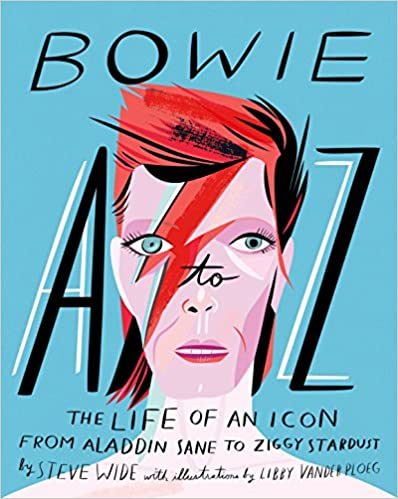 Bowie A-Z: The Life of an Icon from Aladdin Sane to Ziggy Stardust Hardcover Book