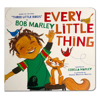Every Little Thing Board Book: Based on 'Three Little Birds' by Bob Marley