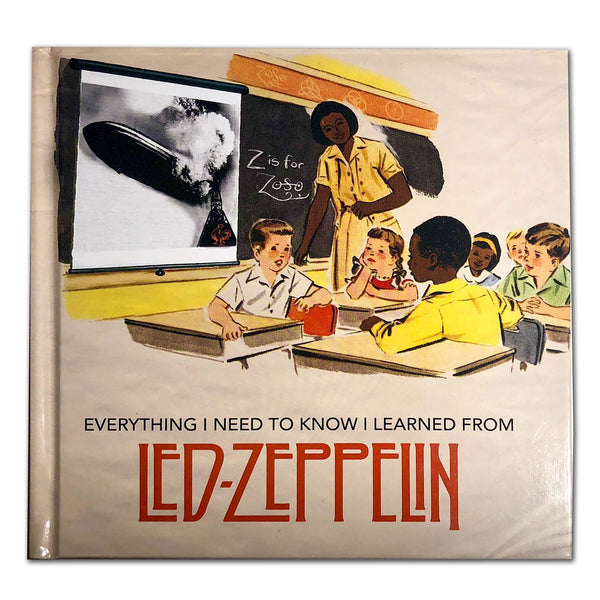 Everything I Need to Know I Learned from Led Zeppelin Book