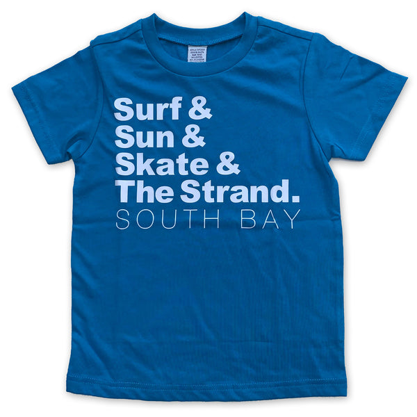 Sol Baby Sun & Sand & Surf & The Strand. South Bay Blue Tee