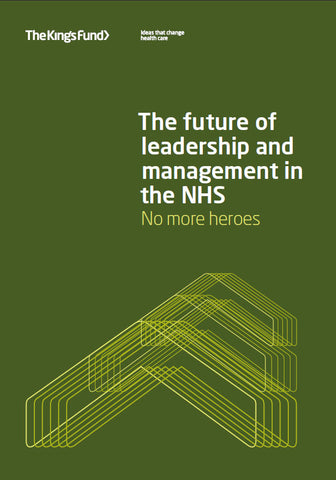 The future of leadership and management in the NHS