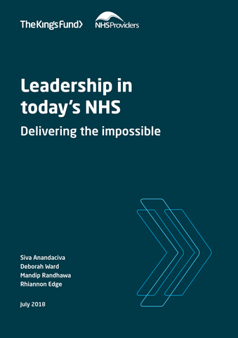 Leadership in today's NHS: delivering the impossible