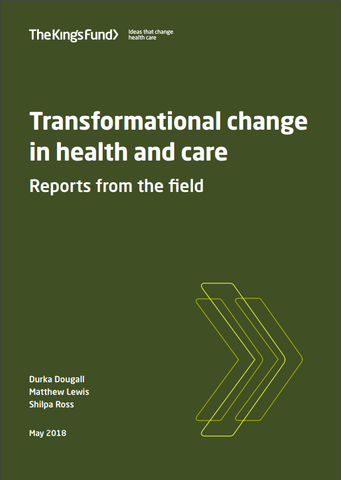 Transformational change in health and care: reports from the field