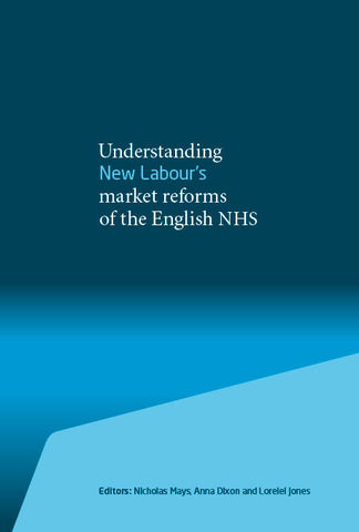 Understanding New Labour's market reforms of the English NHS