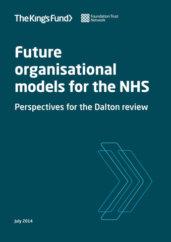Future organisational models for the NHS