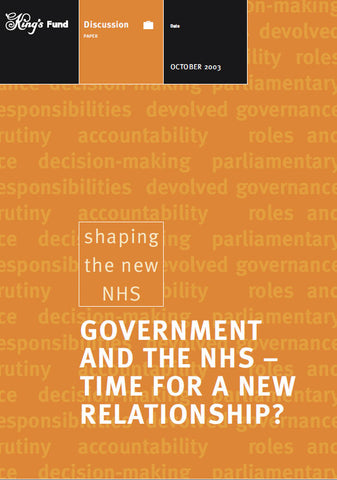 Government and the NHS: Time for a New Relationship?