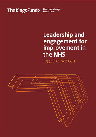 Leadership and engagement for improvement in the NHS