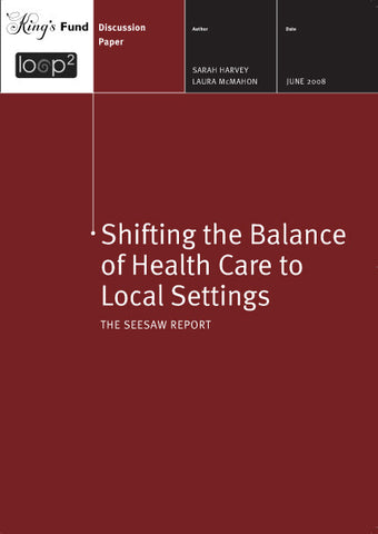 Shifting the Balance of Health Care to Local Settings