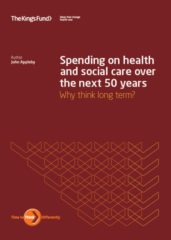 Spending on health and social care over the next 50 years: why think long term?