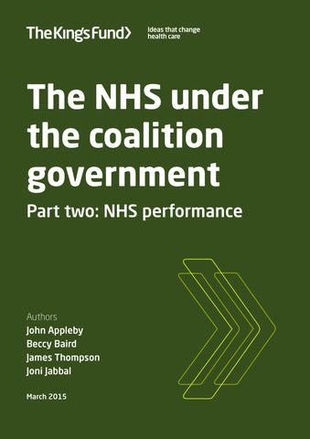 The NHS under the coalition government: NHS performance