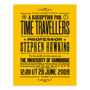 Stephen Hawkings Time Travel Experiment poster, open edition, black on citrine