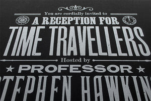 Stephen Hawkings Time Travel Experiment poster, silver on black 4