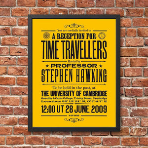 Stephen Hawkings Time Travel Experiment poster, open edition, black on citrine, framed