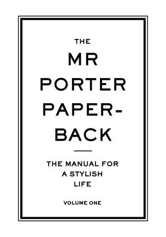 The Mr Porter Paper-Back | The Manual for a Stylish Lift | Vol. I