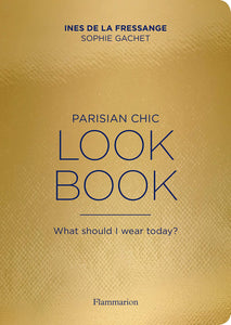 Parisian Chic Look Book | What should I wear today?