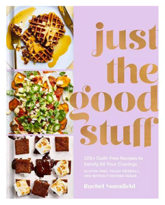 Just the Good Stuff Cookbook