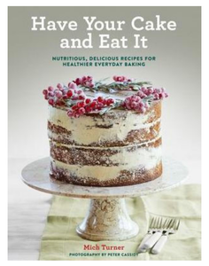 Have Your Cake and Eat It Cookbook